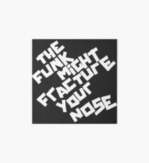 THE FUNK MIGHT FRACTURE YOUR NOSE (Arctic Monkeys) Art Board