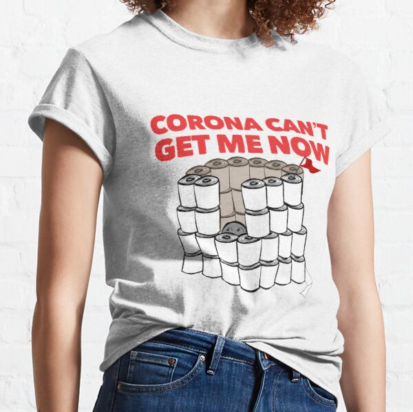 Corona can't catch me now  Classic T-Shirt