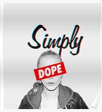 Cara Delevingne Simply Dope Poster