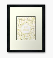 hello gorgeous Framed Print