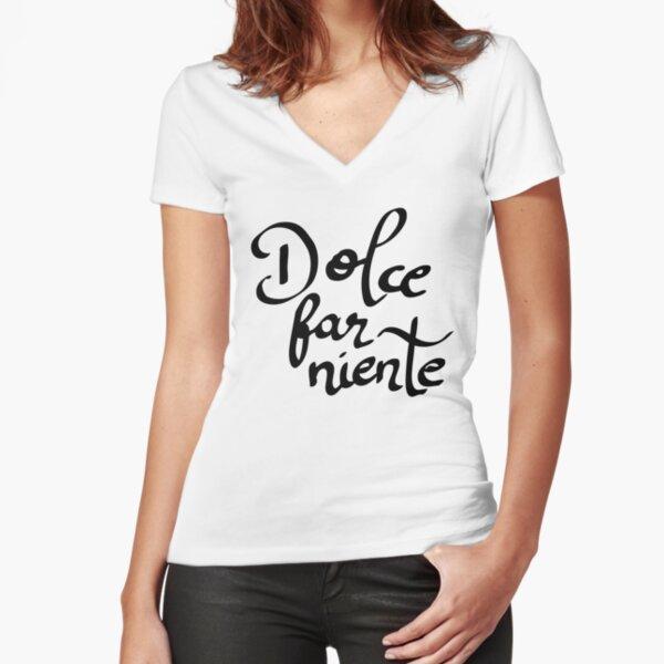 Dolce far niente - Süßes Nichtstun Tailliertes T-Shirt mit V-Ausschnitt