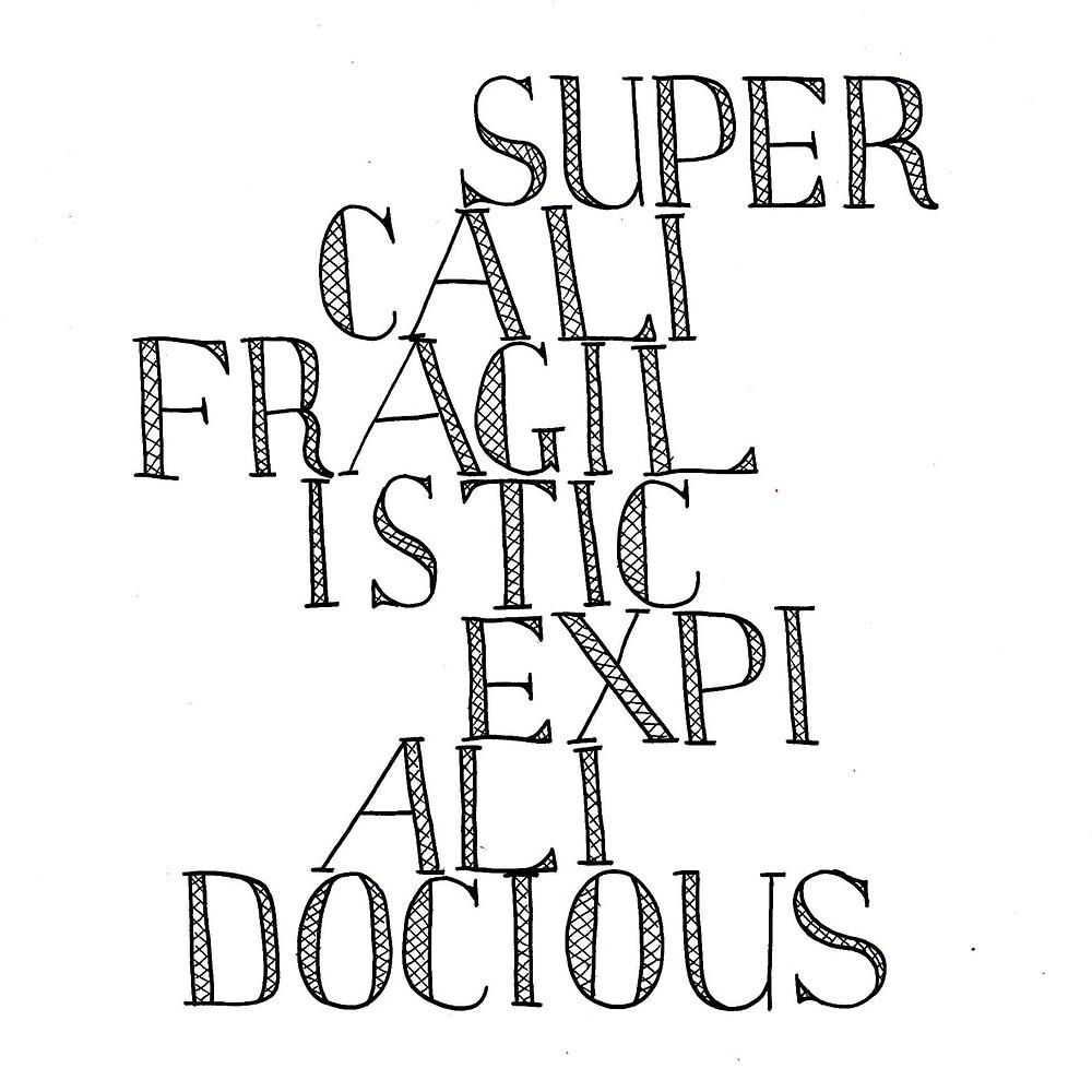 Supercalifragilisticexpialidocious - Mary Poppins by YakArt