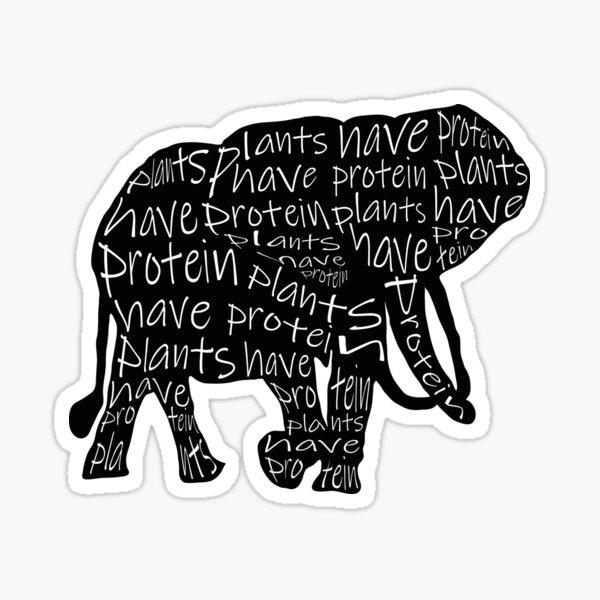 Plants have protein, elephant plant power Sticker