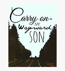 Carry On My Wayward Son Photographic Print