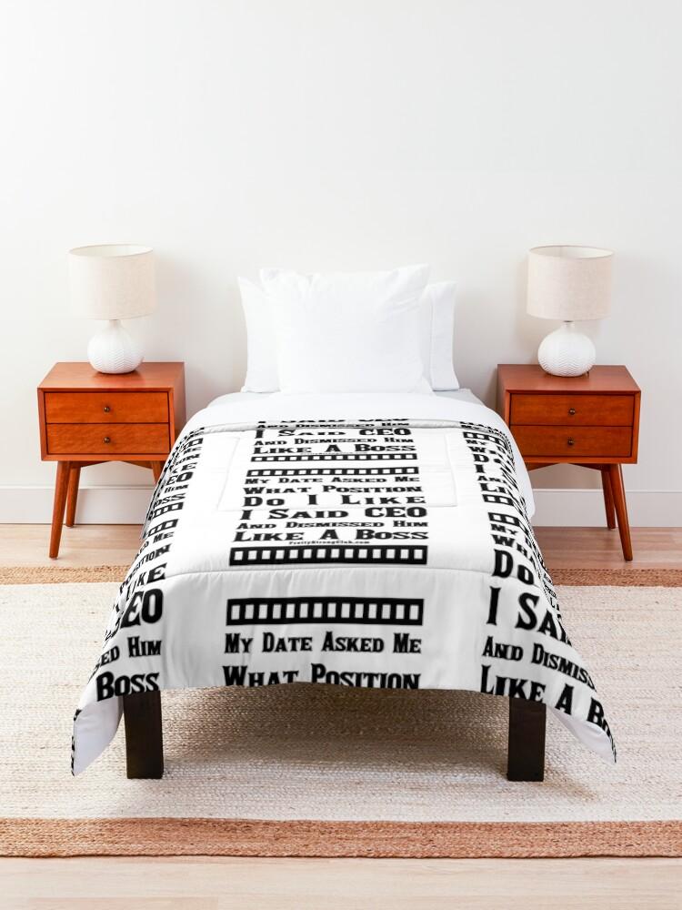 Alternate view of My Last Date Was Dismissed Comforter