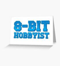 8-BIT HOBBYIST Greeting Card