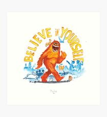 """Believe in Yourself!"" -Sasquatch Art Print"