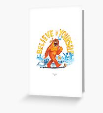 """Believe in Yourself!"" -Sasquatch Greeting Card"