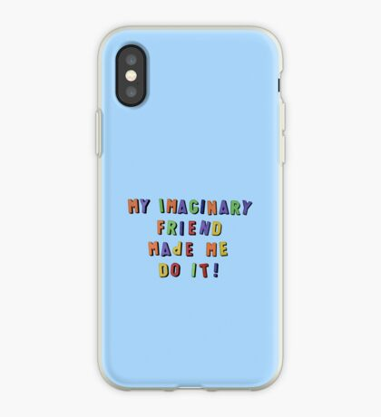 my imaginary friend made me do it! iPhone Case