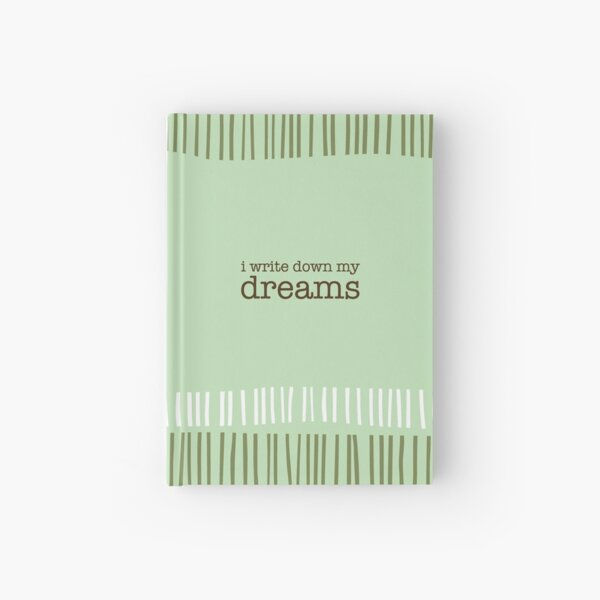I Write Down My Dreams Hardcover Journal