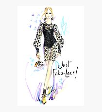 Just Fabu-Lace! Photographic Print