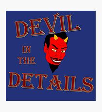 Devil in the Details Photographic Print