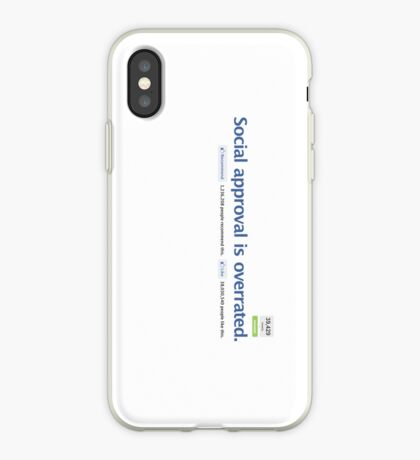 Social approval is overrated. iPhone Case