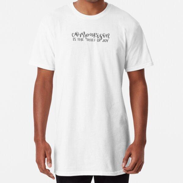 Comparison is the Thief of Joy Long T-Shirt