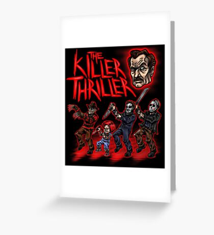 The Killer Thriller Greeting Card