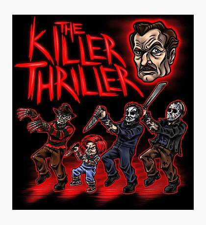 The Killer Thriller Photographic Print