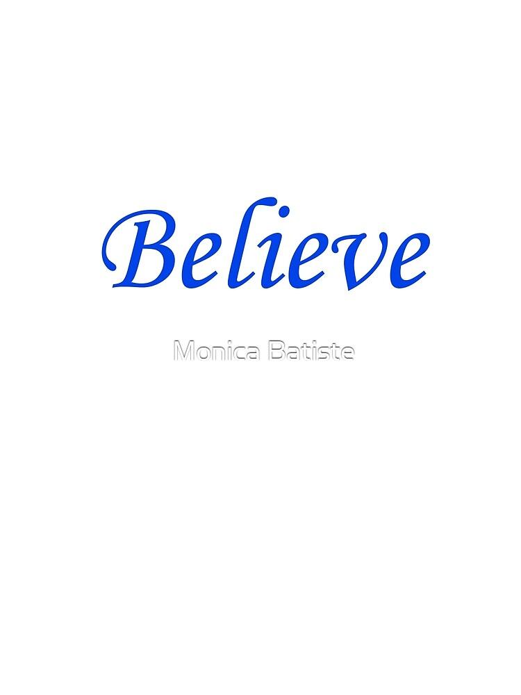 Believe by Monica Batiste