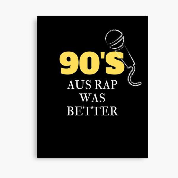 90's AUS RAP WAS BETTER - Hip Hop Streetwear Australia Canvas Print
