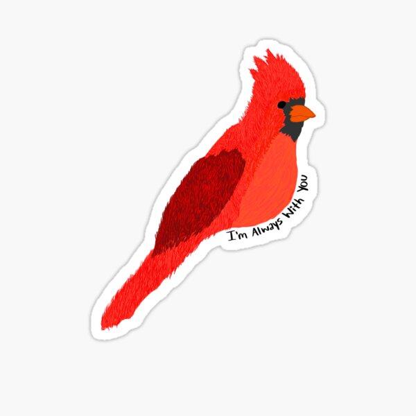 I'm Always With You Cardinal Sticker
