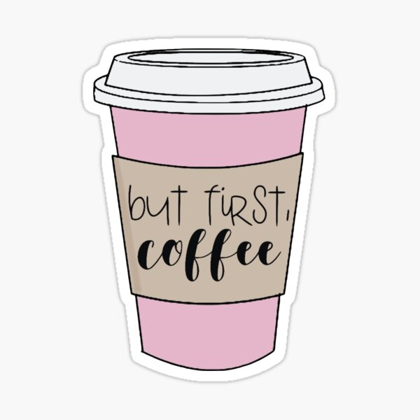 Pink but first, coffee Sticker
