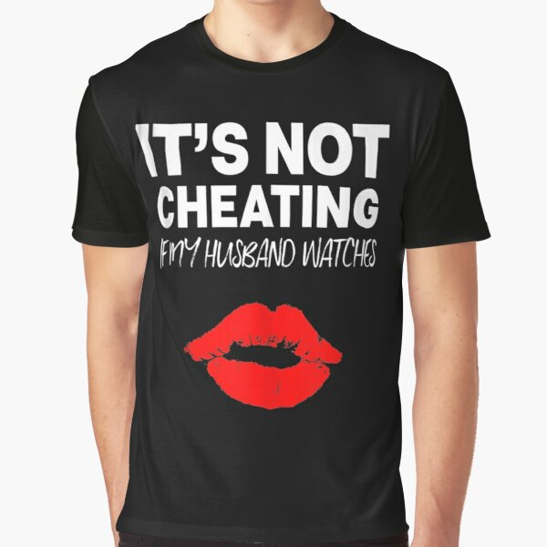 It's Not Cheating If My Husband Watches Swingers Hotwife Graphic T-Shirt