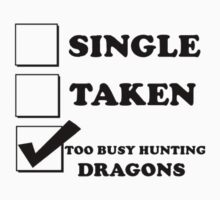 too busy hunting dragons