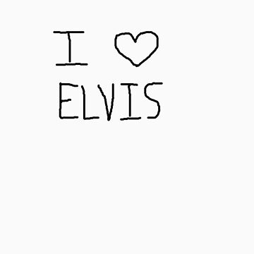 i love elvis by fonzyhappydays