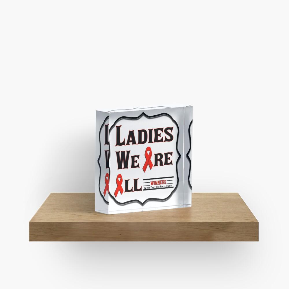Ladies We Are All Winners Acrylic Block
