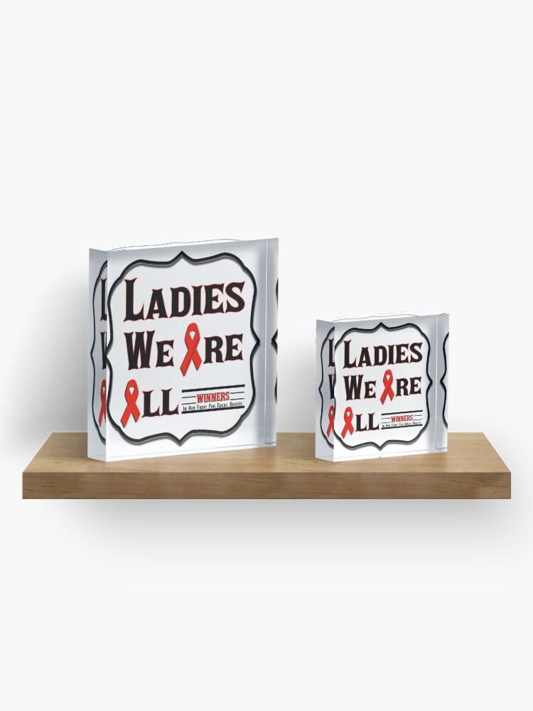 Alternate view of Ladies We Are All Winners Acrylic Block