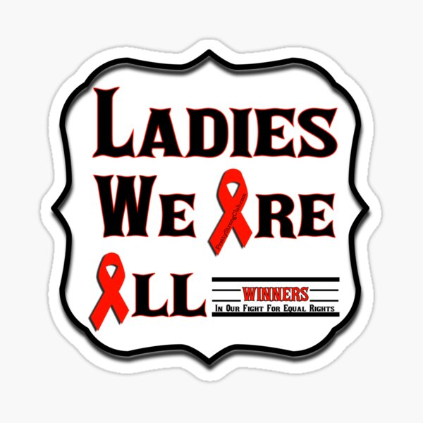 Ladies We Are All Winners Sticker