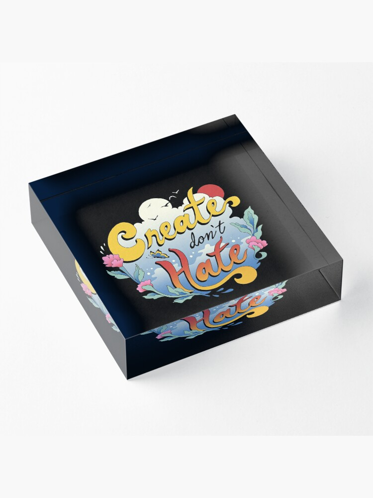 Alternate view of Create Don't Hate Acrylic Block