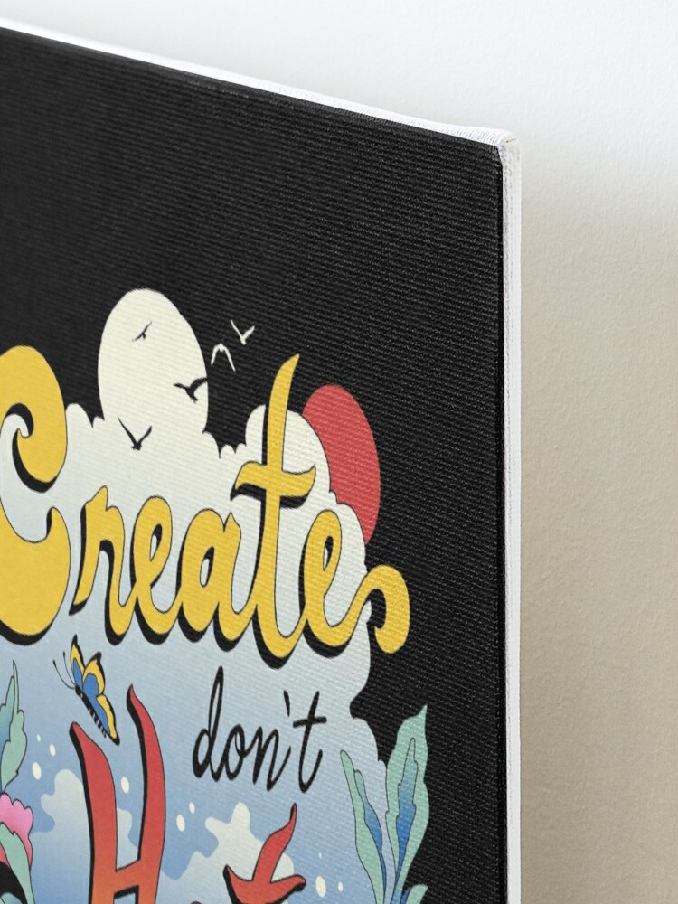 Alternate view of Create Don't Hate Mounted Print