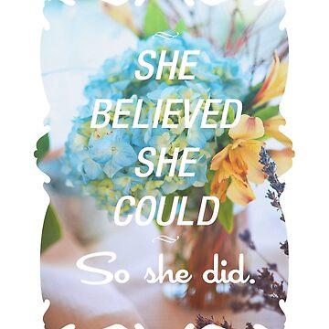 Inspirierend Zitat - Sie glaubte, dass sie sie so tun könnte. von hocapontas