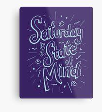 Saturday State of Mind Metal Print