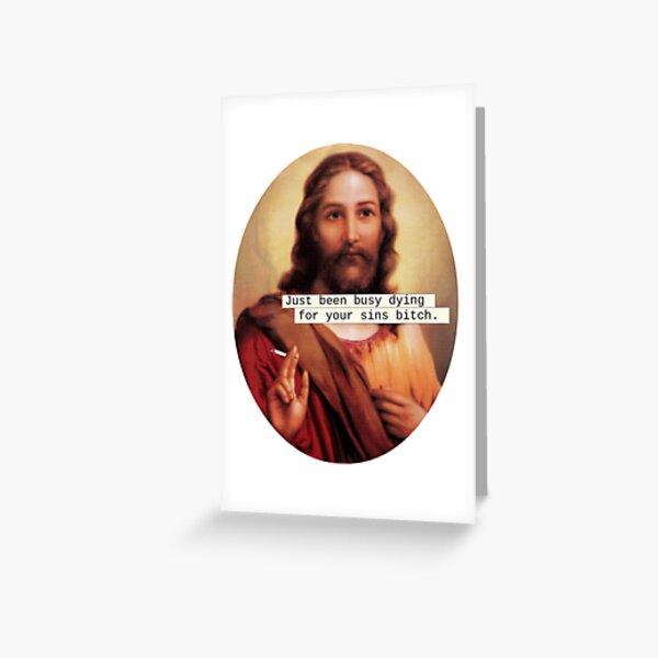 Give Jesus a Break Greeting Card