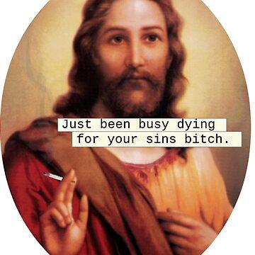 Give Jesus a Break by LemonButtGrab
