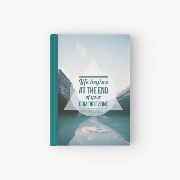 QUOTE Life begins at the end of your Comfort Zone Hardcover Journal