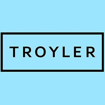 TROYLER by downeymore