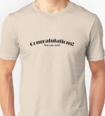 Congratulations you can read Unisex T-Shirt