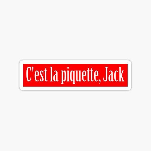 C'est la piquette, Jack Sticker