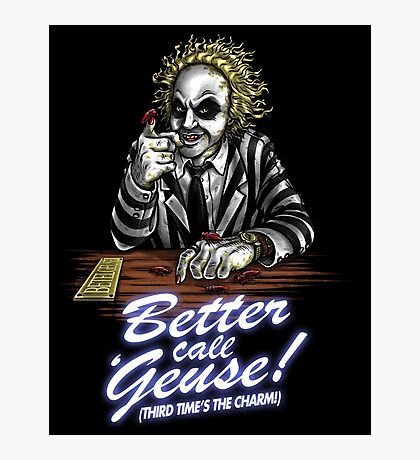 Better Call Geuse Photographic Print