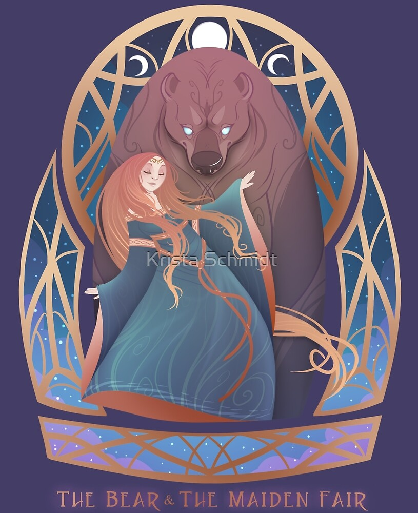 The Bear & The Maiden Fair by Krista Schmidt