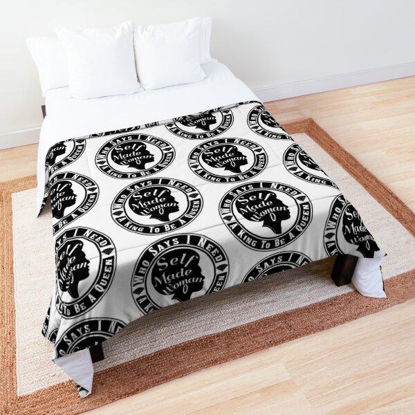 Who Says I Need A King Comforter