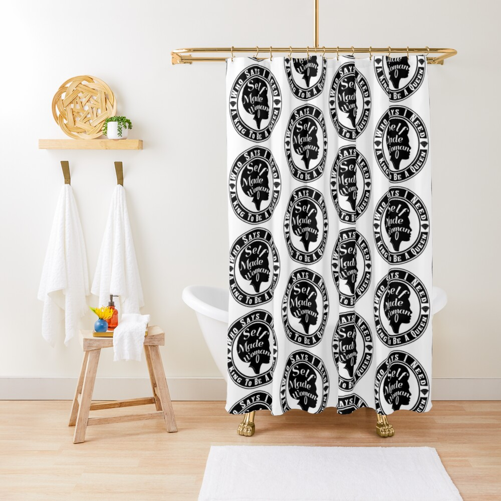 Who Says I Need A King Shower Curtain