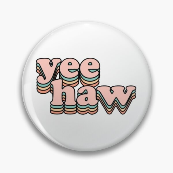 YeeHaw design Pin