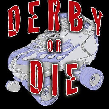 Derby or Die by BadRabbit