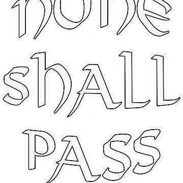 None Shall Pass! by BadRabbit