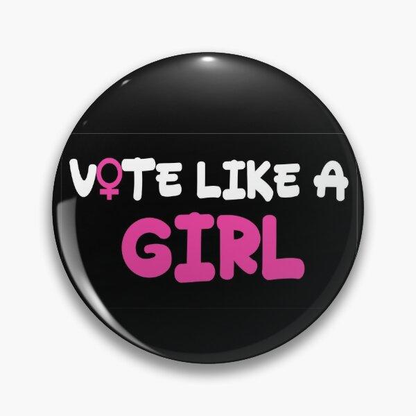 Vote Like A Girl Pin