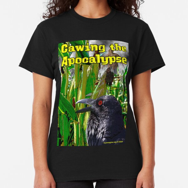 Cawing the Apocalypse Classic T-Shirt