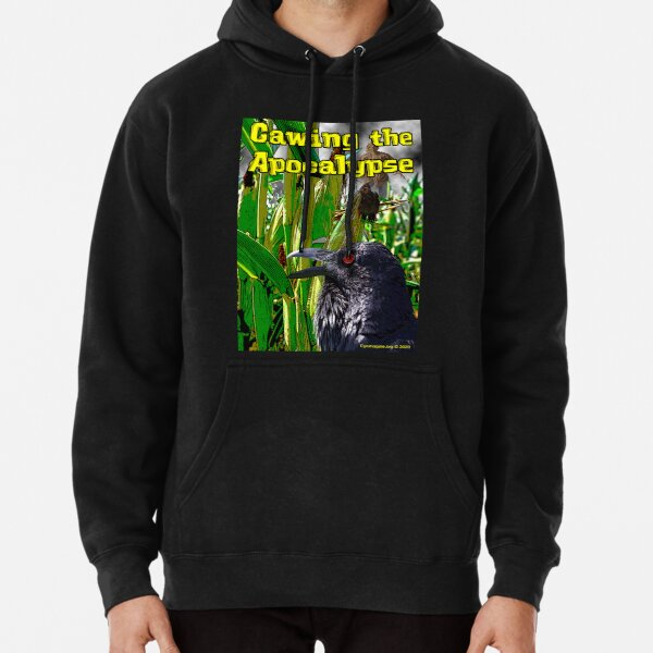 Cawing the Apocalypse Pullover Hoodie